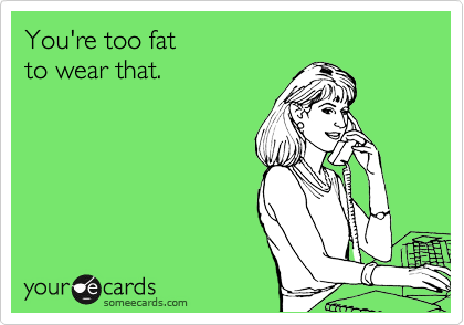 Your Too Fat